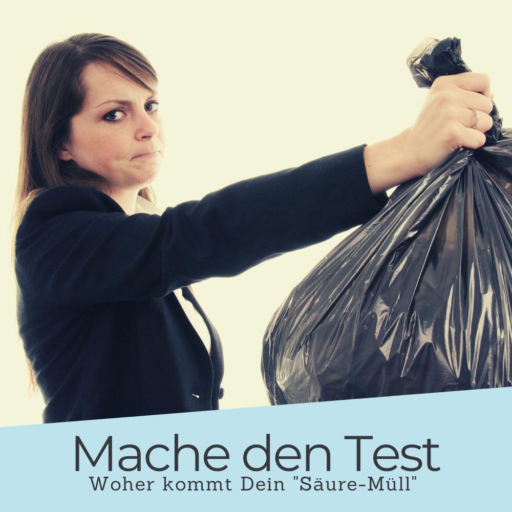 """Woher kommt Dein """"Säure-Müll"""""""